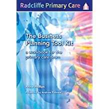 The Business Planning Tool Kit: A Workbook For The Primary Care Team (English Edition)