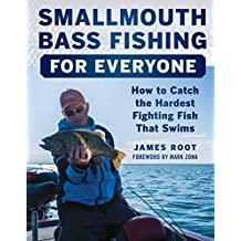 Smallmouth Bass Fishing for Everyone: How to Catch the Hardest Fighting Fish That Swims (English Edition)