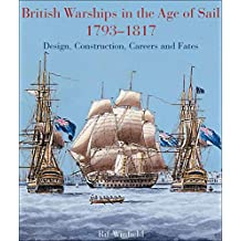 British Warships in the Age of Sail, 1793–1817: Design, Construction, Careers and Fates (English Edition)