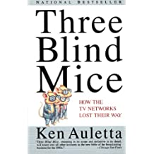 Three Blind Mice: How the TV Networks Lost Their Way (English Edition)