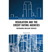 Regulation and the Credit Rating Agencies: Restraining Ancillary Services (Routledge Research in Corporate Law) (English Edition)