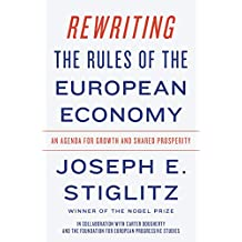 Rewriting the Rules of the European Economy: An Agenda for Growth and Shared Prosperity (English Edition)