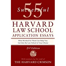 55 Successful Harvard Law School Application Essays, 2nd Edition: With Analysis by the Staff of The Harvard Crimson (English Edition)