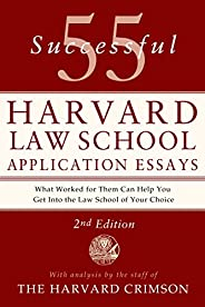 55 Successful Harvard Law School Application Essays, 2nd Edition: With Analysis by the Staff of The Harvard Cr