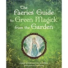 The Faerie's Guide to Green Magick from the Garden (English Edition)