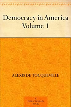 """""""Democracy in America ¿ Volume 1 (English Edition)"""",作者:[Alexis de Tocqueville, Henry Reeves]"""