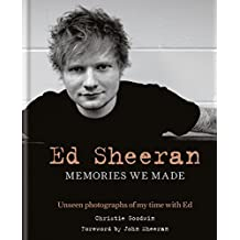 Ed Sheeran: Memories we made: Unseen photographs of my time with Ed (English Edition)