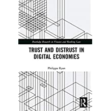 Trust and Distrust in Digital Economies (Routledge Research in Finance and Banking Law) (English Edition)