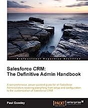 Salesforce CRM: The Definitive Admin Handbook (English Edition)