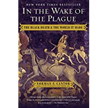 In the Wake of the Plague: The Black Death and the World It Made (English Edition)