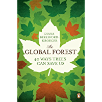 The Global Forest: Forty Ways Trees Can Save Us (English Edi…