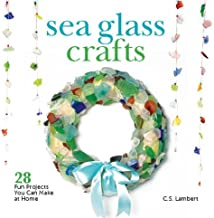 Sea Glass Crafts: 28 Fun Projects You Can Make at Home (English Edition)