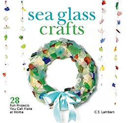"""""""Sea Glass Crafts: 28 Fun Projects You Can Make at Home (English Edition)"""",作者:[C. S. Lambert]"""