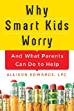 Why Smart Kids Worry: And What Parents Can Do to Help (Engli…
