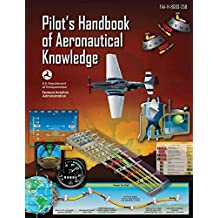 Pilot's Handbook of Aeronautical Knowledge (Federal Aviation Administration): FAA-H-8083-25B (English Edition)