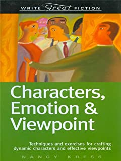 Write Great Fiction - Characters, Emotion & Viewpoint: Techniques and Exercises for Crafting Dynamic Characters and Effect...
