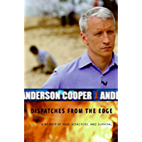 Dispatches from the Edge: A Memoir of War, Disasters, and Su…