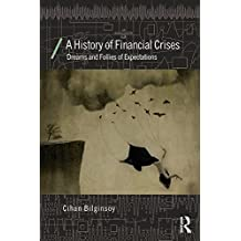 A History of Financial Crises: Dreams and Follies of Expectations (Economics as Social Theory) (English Edition)