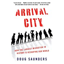 Arrival City: How the Largest Migration in History Is Reshaping Our World (English Edition)