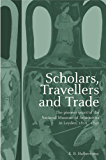 Scholars, Travellers and Trade: The Pioneer Years of the Nat…
