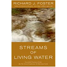 Streams of Living Water: Celebrating the Great Traditions of Christ (English Edition)