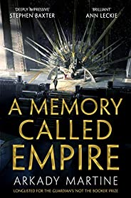 A Memory Called Empire: Winner of the 2020 Hugo Award for Best Novel (Teixcalaan) (English Edition)