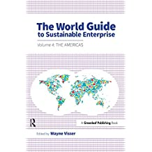 The World Guide to Sustainable Enterprise: Volume 4: the Americas (English Edition)