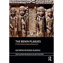 The Benin Plaques: A 16th Century Imperial Monument (Routledge Research in Art History) (English Edition)