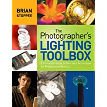The Photographer's Lighting Toolbox (English Edition)