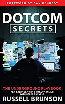"""Dotcom Secrets: The Underground Playbook for Growing Your Company Online with Sales Funnels (English Edition)"",作者:[Russell Brunson]"