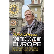 For the Love of Europe: My Favorite Places, People, and Stories (Rick Steves) (English Edition)