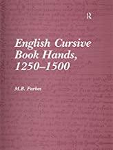 English Cursive Book Hands, 1250-1500 (English Edition)