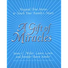 A Gift Of Miracles: Magical True Stories To Touch Your Family's Heart (English Edition)