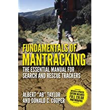 Fundamentals of Mantracking: The Step-by-Step Method: An Essential Primer for Search and Rescue Trackers (English Edition)