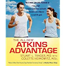 The All-New Atkins Advantage: The 12-Week Low-Carb Program to Lose Weight, Achieve Peak Fitness and Health, and Maximize Your Willpower to Reach Life Goals (English Edition)