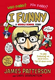 I Funny: A Middle School Story (English Edition)