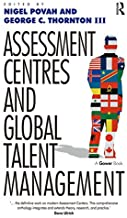 Assessment Centres and Global Talent Management (English Edition)