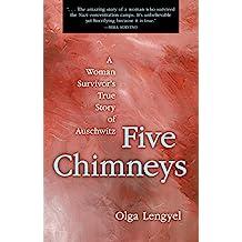 Five Chimneys: A Woman Survivor's True Story of Auschwitz (English Edition)