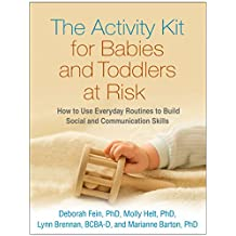 The Activity Kit for Babies and Toddlers at Risk: How to Use Everyday Routines to Build Social and Communication Skills (English Edition)