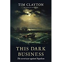 This Dark Business: The Secret War Against Napoleon (English Edition)