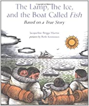 The Lamp, the Ice, and the Boat Called Fish: Based on a True Story (English Edition)