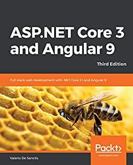 """ASP.NET Core 3 and Angular 9: Full stack web development with .NET Core 3.1 and Angular 9, 3rd Edition (English Edition)"",作者:[Valerio De Sanctis]"