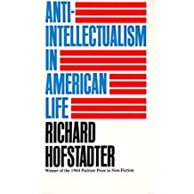 Anti-Intellectualism in American Life (English Edition)