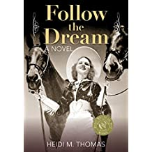 Follow the Dream: A Novel (English Edition)