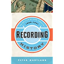 Recording History: The British Record Industry, 1888 – 1931 (English Edition)