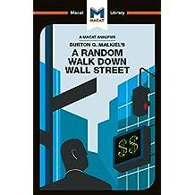 An Analysis of Burton G. Malkiel's A Random Walk Down Wall Street (The Macat Library) (English Edition)