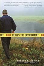 Bush Versus the Environment (English Edition)