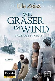 """""""Wie Gräser im Wind (Tage des Sturms 1) (German Edition)"""",作者:[Ella Zeiss]"""