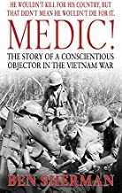 Medic!: The Story of a Conscientious Objector in the Vietnam War (English Edition)