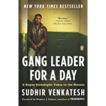 Gang Leader for a Day: A Rogue Sociologist Takes to the Streets (English Edition)